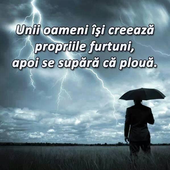 citate despre probleme in viata Unii oameni isi creeaza propriile furtuni, apoi se supara ca ploua  citate despre probleme in viata