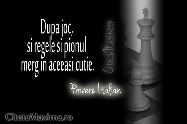 citate despre joc Dupa joc, si regele si pionul merg in aceeasi cutie. – Citate Maxime citate despre joc