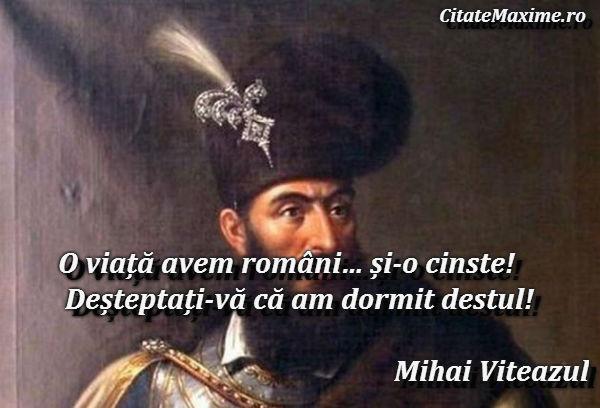 citate despre cinste O viață avem români… și o cinste! Deșteptați vă că am dormit  citate despre cinste