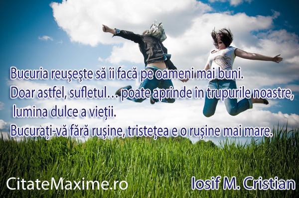 citate despre bucuria vietii Bucuria reuşeşte să îi facă pe oameni mai buni. Doar astfel  citate despre bucuria vietii