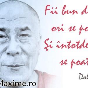 citate dalai lama despre viata Fii bun de câte ori se poate. Şi întotdeauna se poate – Citate Maxime citate dalai lama despre viata