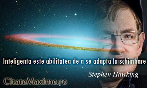 stephen hawking citate Inteligenta este abilitatea de a se adapta la schimbare. – Citate  stephen hawking citate