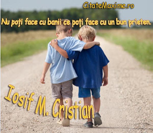 citate haioase despre prietenie Nu poti face cu banii ce poti face cu un bun prieten – Citate Maxime citate haioase despre prietenie